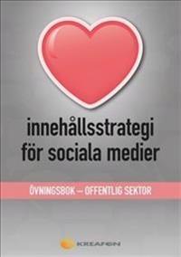 Innehållsstrategi för sociala medier : övningsbok - offentlig verksamhet