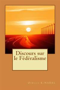 Discours Sur Le Federalisme