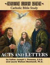 Acts and Letters: Acts, Romans, 1 and 2 Corinthians, Galatians, Ephesians, Philippians, Colossians, 1 and 2 Thessalonians, Philemon