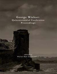 George Wishart Quincentennial Conference - Proceedings