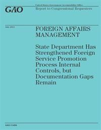 Foreign Affairs Management: State Department Has Strengthened Foreign Service Promotion Process Internal Controls, But Documentation Gaps Remain