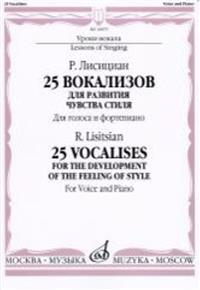 25 vocalises: For the development of style sense: For the voice and the piano