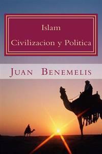 Islam: Civilizacion y Politica