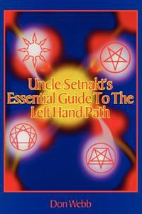 Uncle Setnakt's Essential Guide to the Left Hand Path