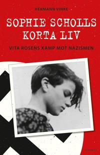Sophie Scholls korta liv : vita rosens kamp mot nazismen