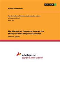 The Market for Corporate Control.the Theory and the Empirical Evidence