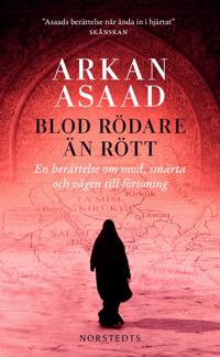 Blod rödare än rött : en berättelse om mod, smärta och vägen till försoning