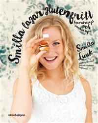 Smilla lagar glutenfritt : favoritrecept och smarta tips