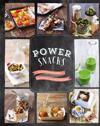 Power snacks : 50 nyttiga mellanmål fulladdade med näringsämnen