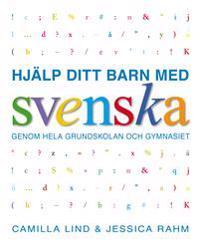 Hjälp ditt barn med svenska genom hela grundskolan och gymnasiet
