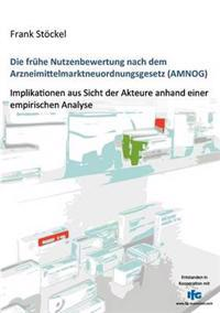 Die Fr He Nutzenbewertung Nach Dem Arzneimittelmarktneuordnungsgesetz (Amnog)