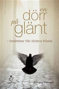 En dörr på glänt : berättelser från dödens tröskel
