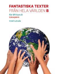 Fantastiska texter från hela världen B Lärarpaket - Digitalt + Tryckt