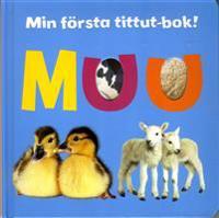 Muu : min första tittut-bok!
