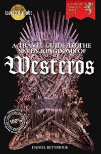 The Travel Guide to the Seven Kingdoms of Westeros