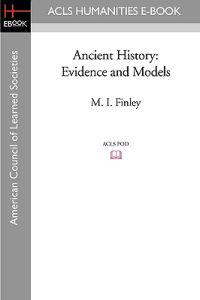 Ancient History: Evidence and Models