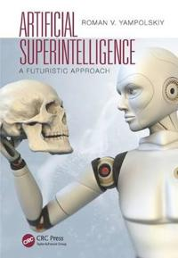 Artificial Superintelligence: A Futuristic Approach