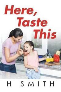 Here, Taste This