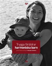 Trygga föräldrar - harmoniska barn : genom Mental träning för blivande föräldrar