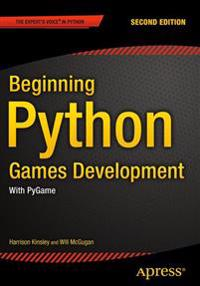 Beginning Python Games Development, Second Edition: With Pygame