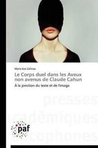 Le Corps Duel Dans Les Aveux Non Avenus de Claude Cahun