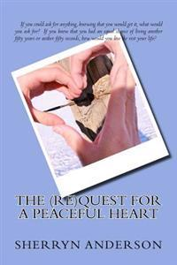 The (Re)Quest for a Peaceful Heart