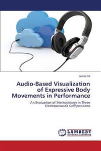 Audio-Based Visualization of Expressive Body Movements in Performance
