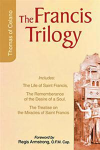 The Francis Trilogy of Thomas of Celano