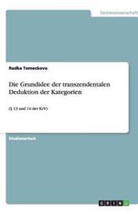 Die Grundidee Der Transzendentalen Deduktion Der Kategorien