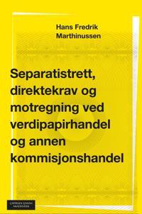 Separatistrett, direktekrav og motregning ved verdipapirhandel og annen kommisjonshandel - Hans Fredrik Marthinussen | Inprintwriters.org