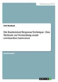 Die Randomized Response Technique - Eine Methode Zur Vermeidung Sozial Erwunschter Antworten