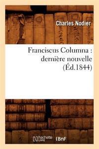 Franciscus Columna: Derniere Nouvelle (Ed.1844)