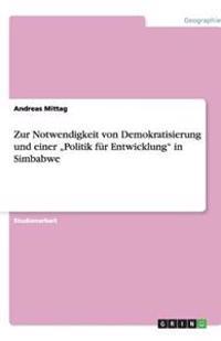 """Zur Notwendigkeit Von Demokratisierung Und Einer """"Politik Fur Entwicklung in Simbabwe"""