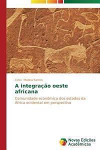 A Integracao Oeste Africana