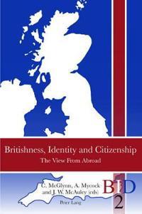 Britishness, Identity and Citizenship