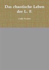 Das Chaotische Leben Der L. F.