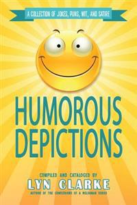 Humorous Depictions: A Collection of Jokes, Puns, Wit, and Satire