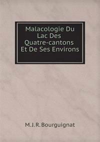 Malacologie Du Lac Des Quatre-Cantons Et de Ses Environs