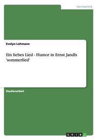 Ein Liebes Lied - Humor in Ernst Jandls 'sommerlied'
