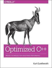 Optimized C++: Proven Techniques for Heightened Performance