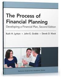 The Process of Financial Planning: Developing a Financial Plan, 2nd Edition (National Underwriter Academic)