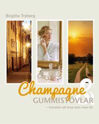 Champagne & gummistövlar : konsten att leva som man lär