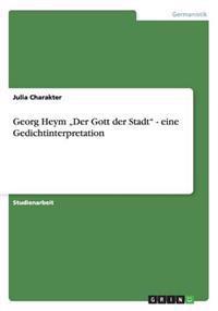 """Georg Heym """"Der Gott Der Stadt - Eine Gedichtinterpretation"""