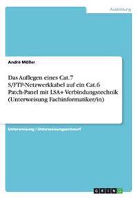 Das Auflegen eines Cat.7 S/FTP-Netzwerkkabel auf ein  Cat.6 Patch-Panel mit LSA+ Verbindungstechnik (Unterweisung Fachinformatiker/in)