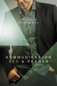 Kommunikasjon, sex & penger - Jostein Krogedal | Inprintwriters.org