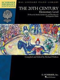 The 20th Century - Elementary Level: 33 Piano Pieces by Bela Bartok, Dmitri Kabalevsky and Dmitri Shos