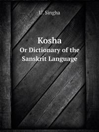 Kosha or Dictionary of the Sanskrit Language