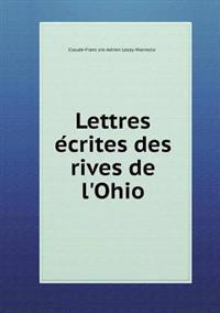 Lettres E Crites Des Rives de L'Ohio
