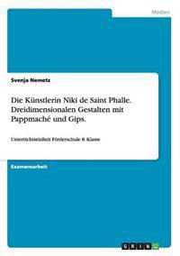Die Kunstlerin Niki de Saint Phalle. Dreidimensionalen Gestalten Mit Pappmache Und Gips.