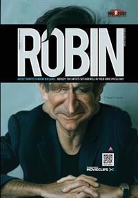 Robin: Artist Tribute to Robin Williams: World's Top Artists Say Farewell in Their Own Special Way